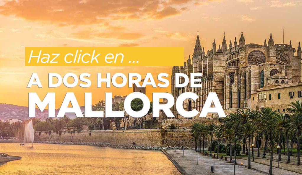A dos horas de Mallorca