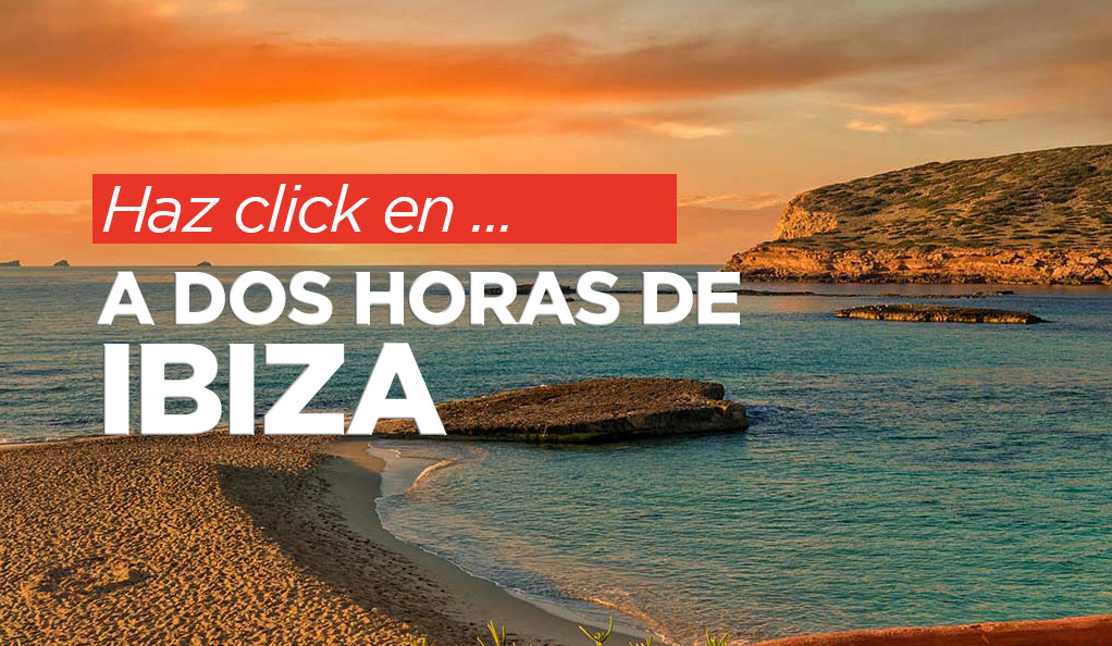 A dos horas de Ibiza