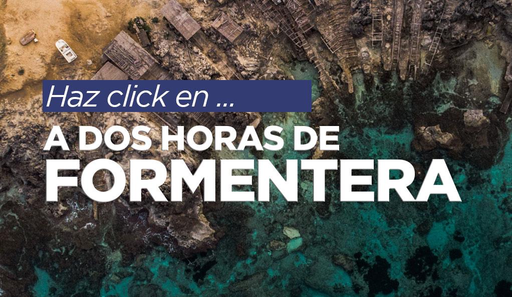 A dos horas de Formentera