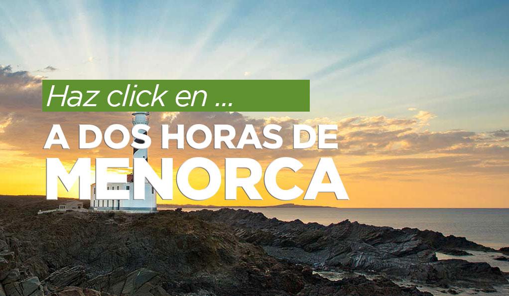A dos horas de Menorca